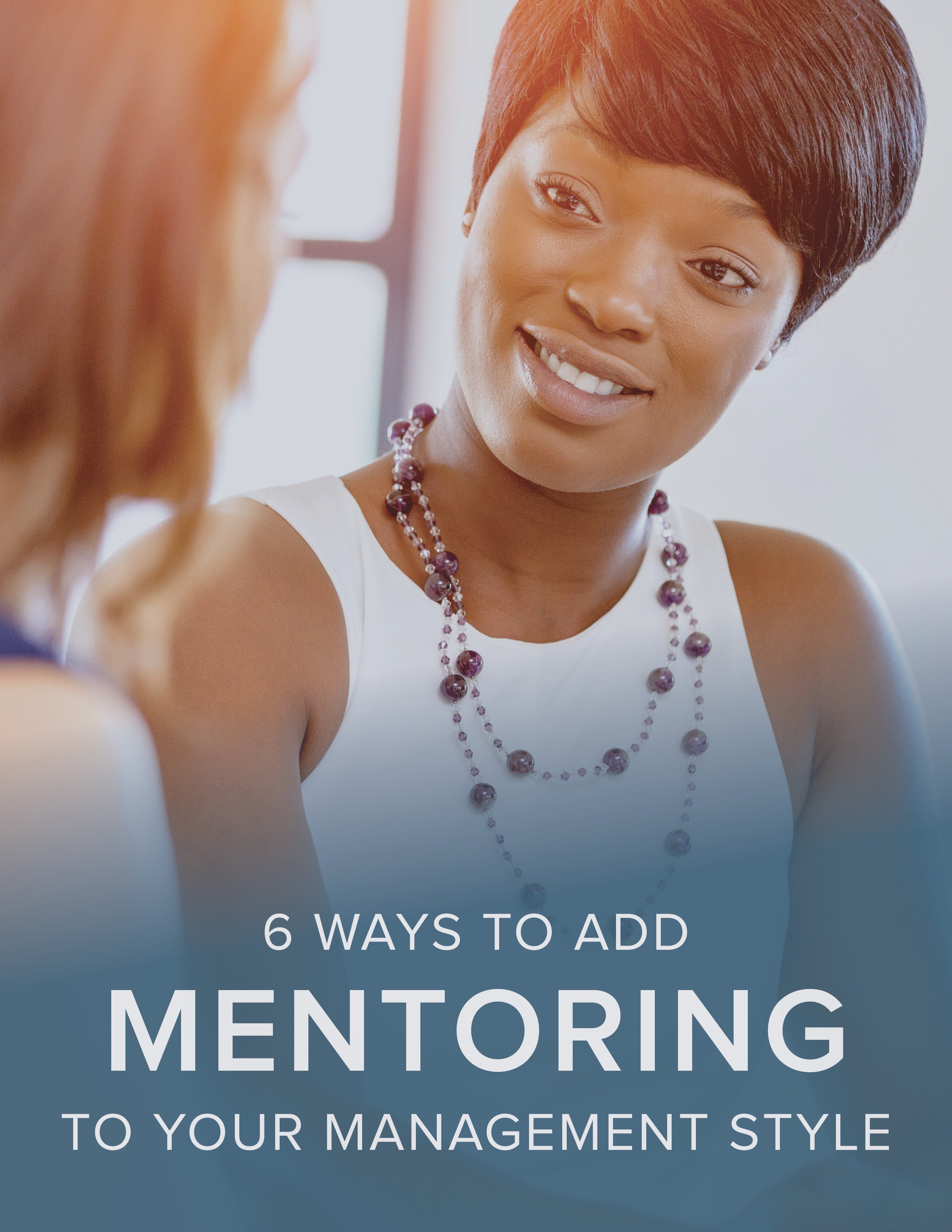 NEOED 6 Ways to Add Mentoring to Your Management Style