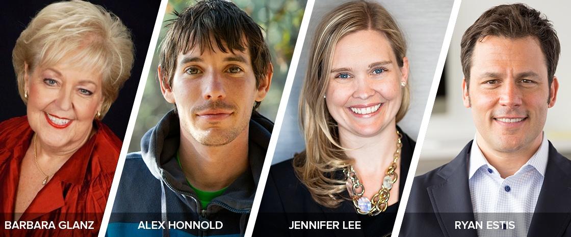 Speakers: Barbara Glanz, Alex Honnold, Jennifer Lee, Ryan Estis